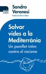 Salvar vides a la Mediterrània. Un pamflet íntim contra el racisme